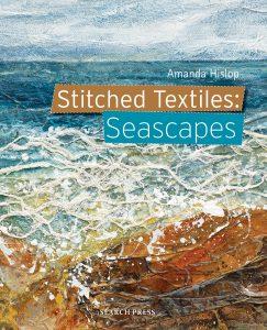 Stitched Textiles: Seascapes - Amanda Hislop